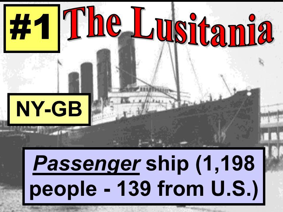 Passenger ship (1,198 people - 139 from U.S.) #1 NY-GB