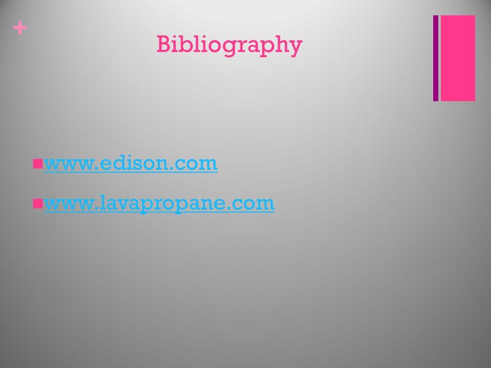 + Bibliography www.edison.com www.lavapropane.com