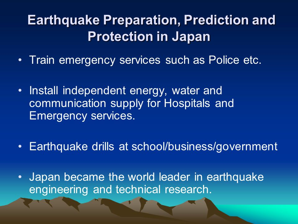 Earthquake Preparation, Prediction and Protection in Japan Earthquake Preparation, Prediction and Protection in Japan Train emergency services such as