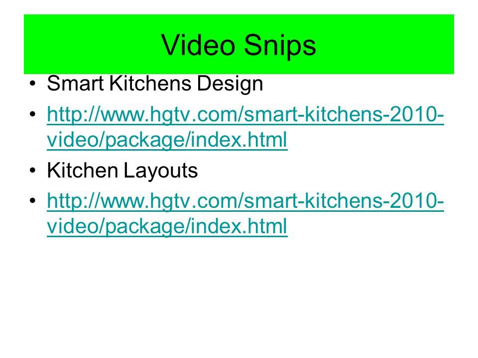 Video Snips Smart Kitchens Design http://www.hgtv.com/smart-kitchens-2010- video/package/index.htmlhttp://www.hgtv.com/smart-kitchens-2010- video/pack