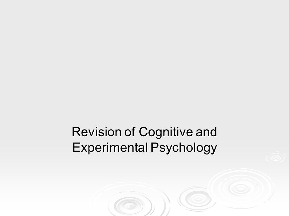 Revision of Cognitive and Experimental Psychology