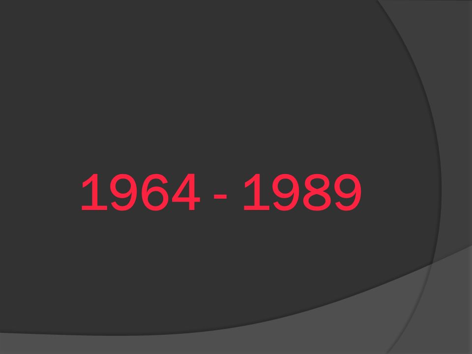 1964 - 1989