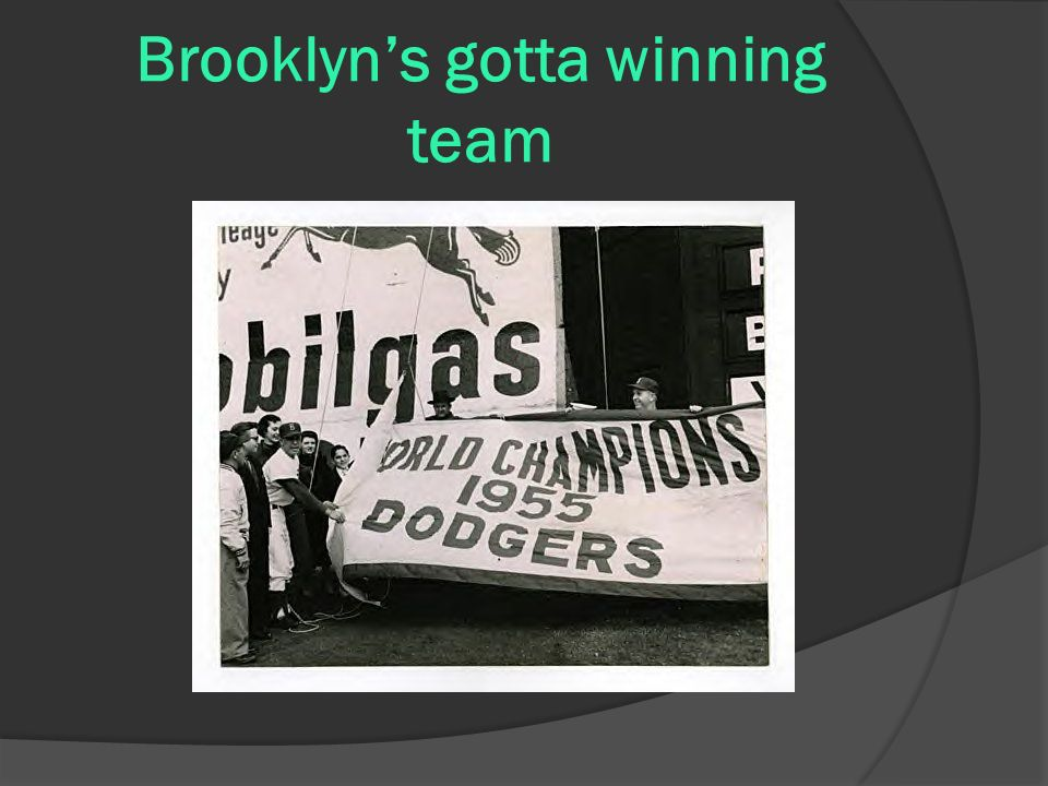Brooklyns gotta winning team