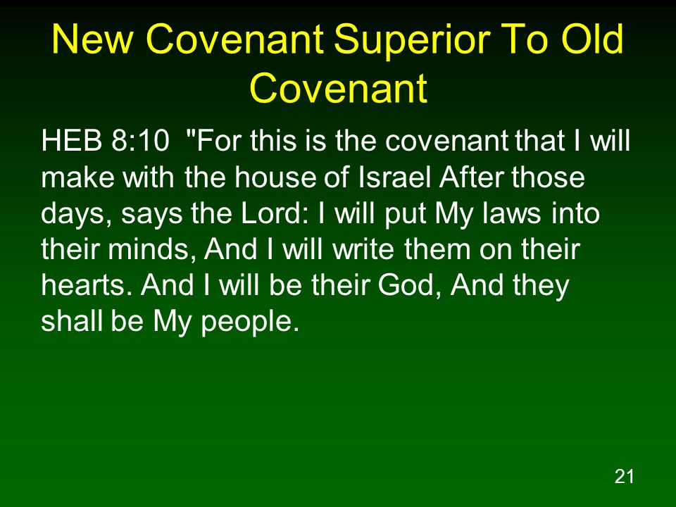 21 New Covenant Superior To Old Covenant HEB 8:10