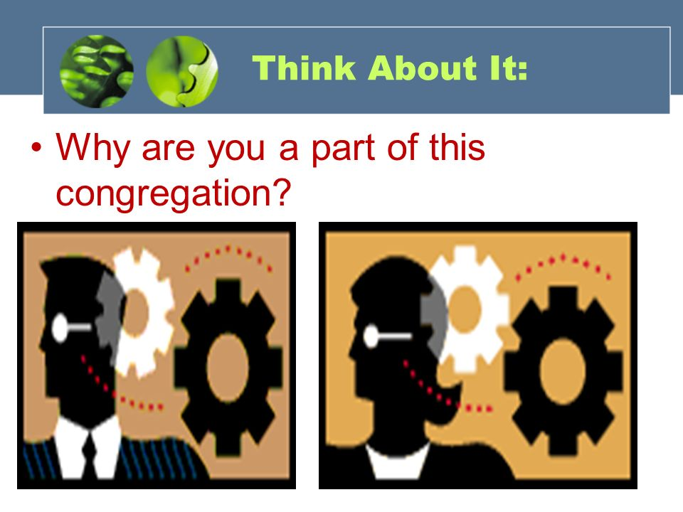 Think About It: Why are you a part of this congregation?