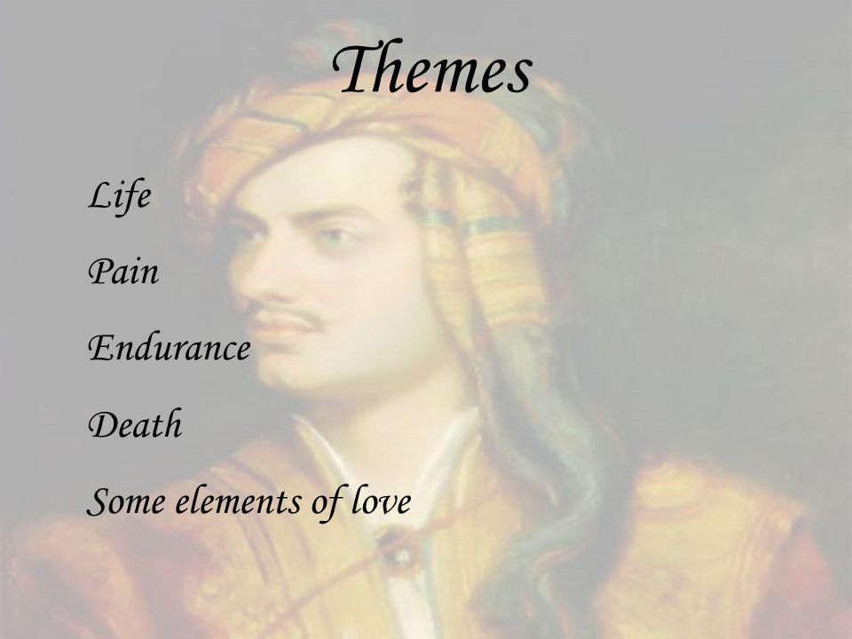 Themes Life Pain Endurance Death Some elements of love