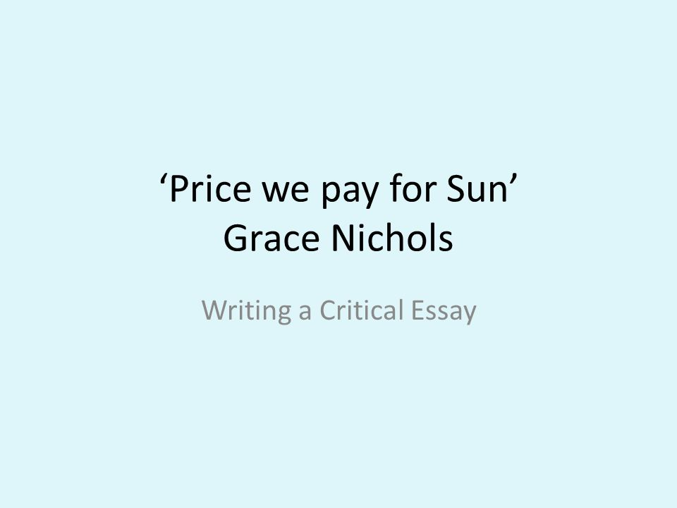 Price we pay for Sun Grace Nichols Writing a Critical Essay