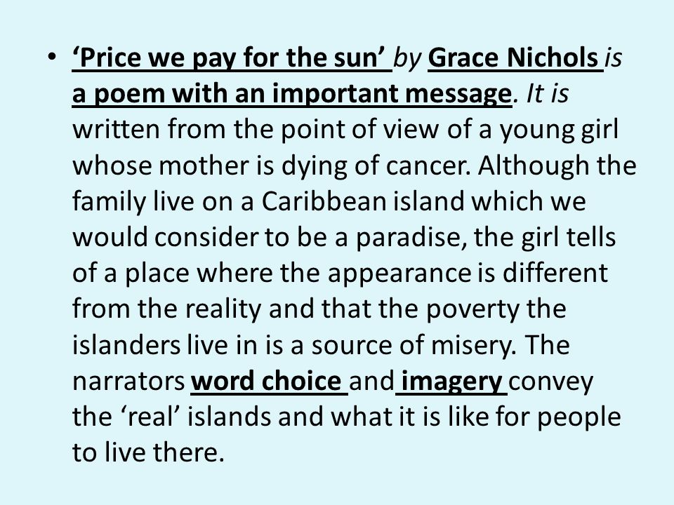 Price we pay for the sun by Grace Nichols is a poem with an important message.