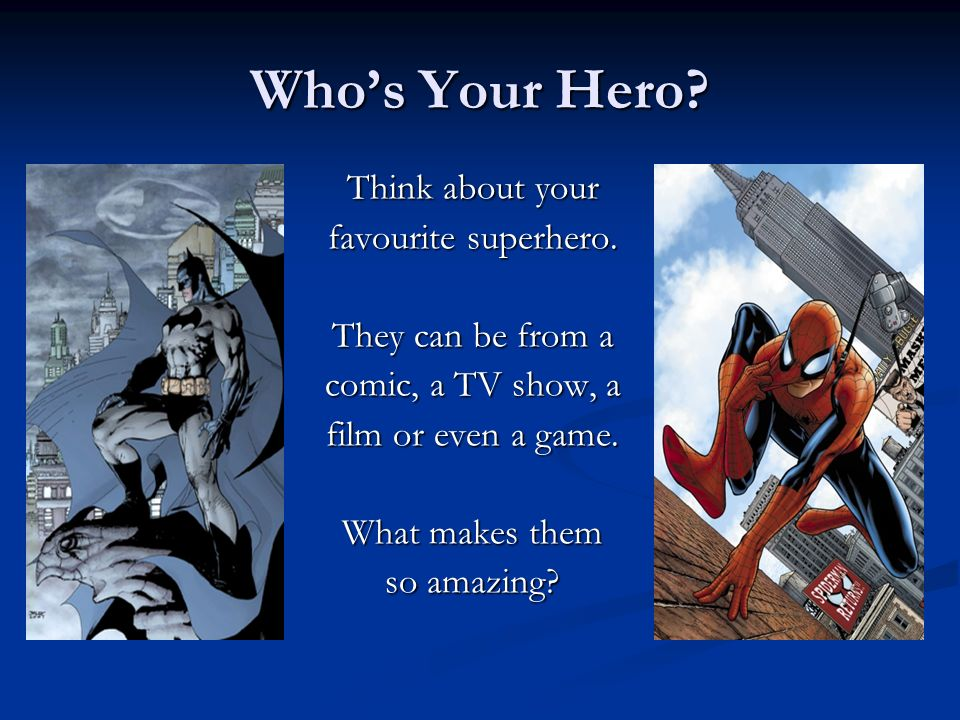 Getting a Bit Selfish Try to think of a time when youve seen a hero using their powers only for their own good.
