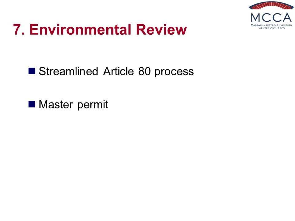 7. Environmental Review Streamlined Article 80 process Master permit