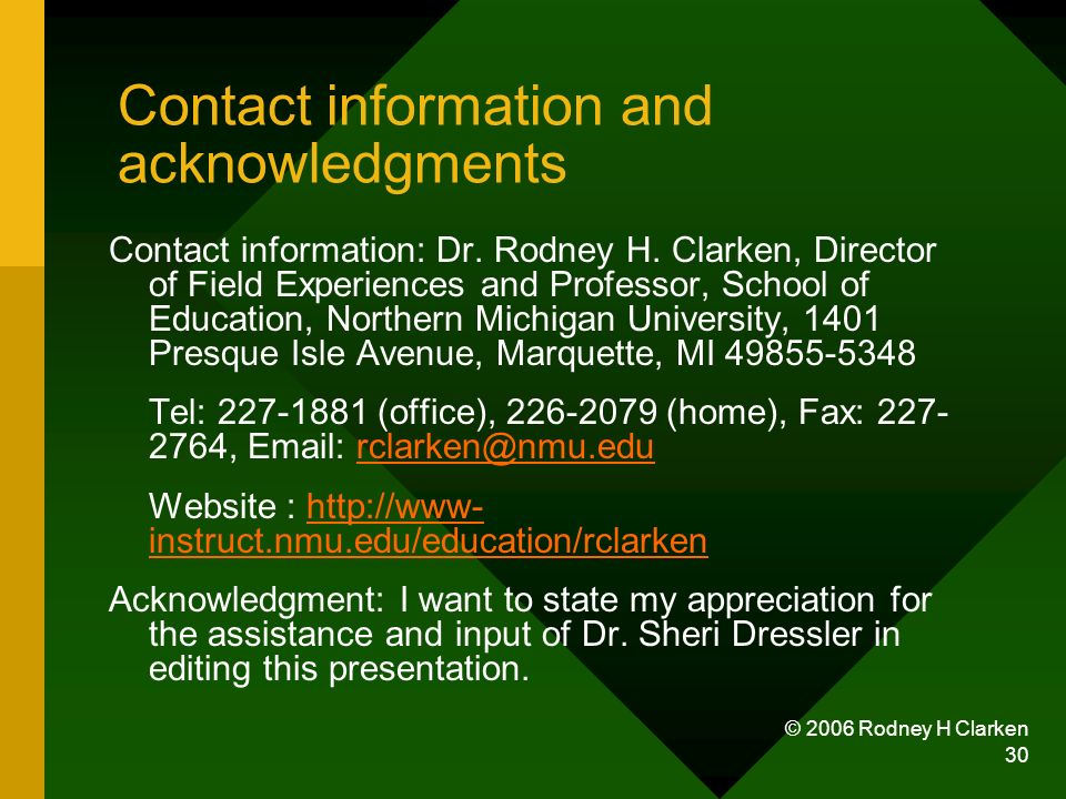© 2006 Rodney H Clarken 30 Contact information and acknowledgments Contact information: Dr.
