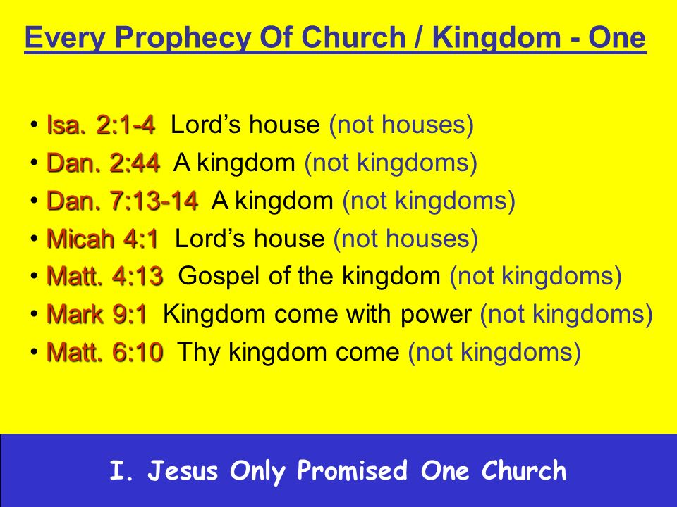I. Jesus Only Promised One Church Every Prophecy Of Church / Kingdom - One Isa.