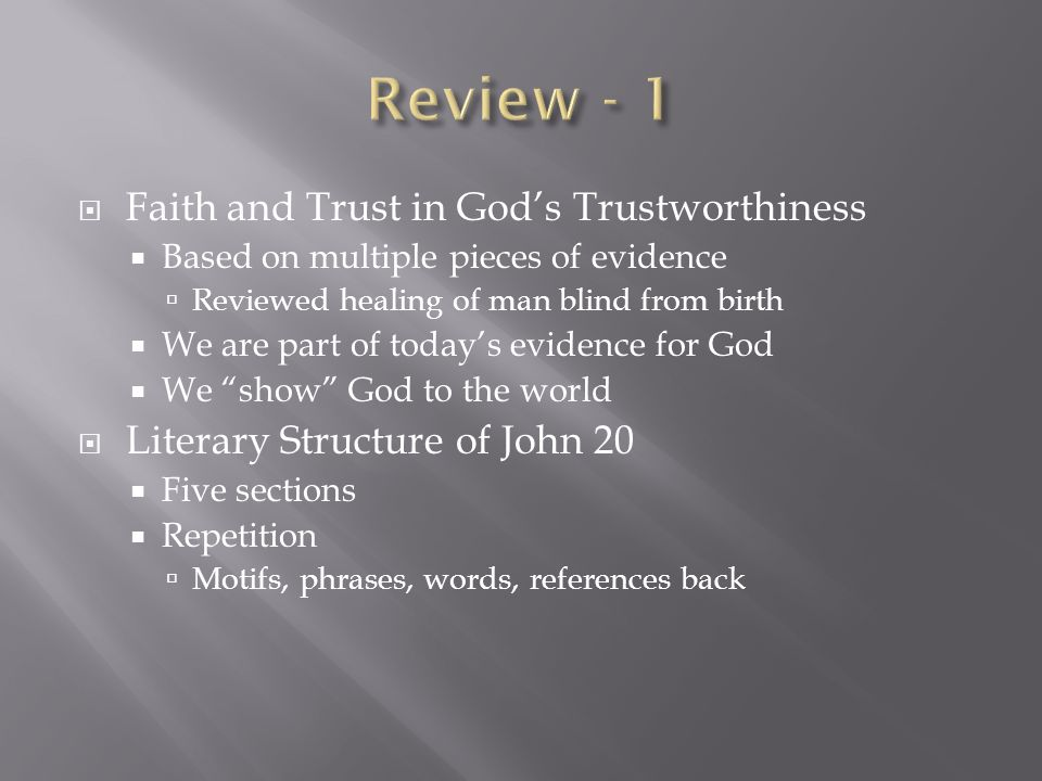 Faith and Trust in Gods Trustworthiness Based on multiple pieces of evidence Reviewed healing of man blind from birth We are part of todays evidence f