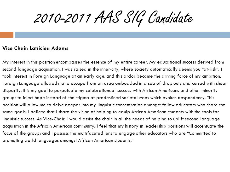 2010-2011 AAS SIG Candidate Vice Chair: Latriciea Adams My interest in this position encompasses the essence of my entire career.
