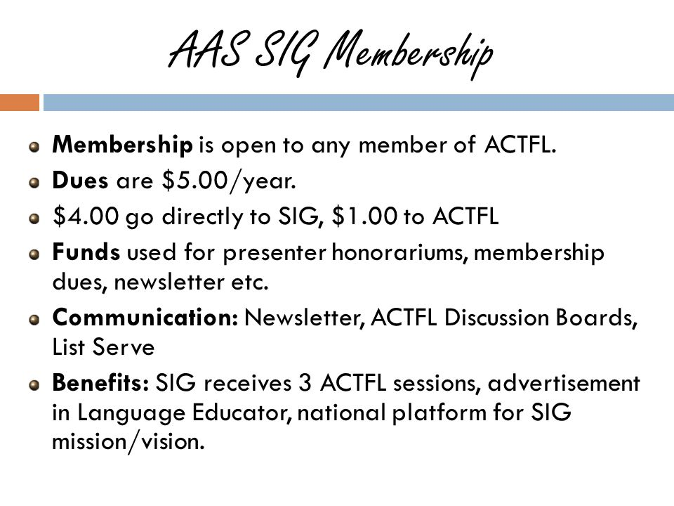 AAS SIG Membership Membership is open to any member of ACTFL.