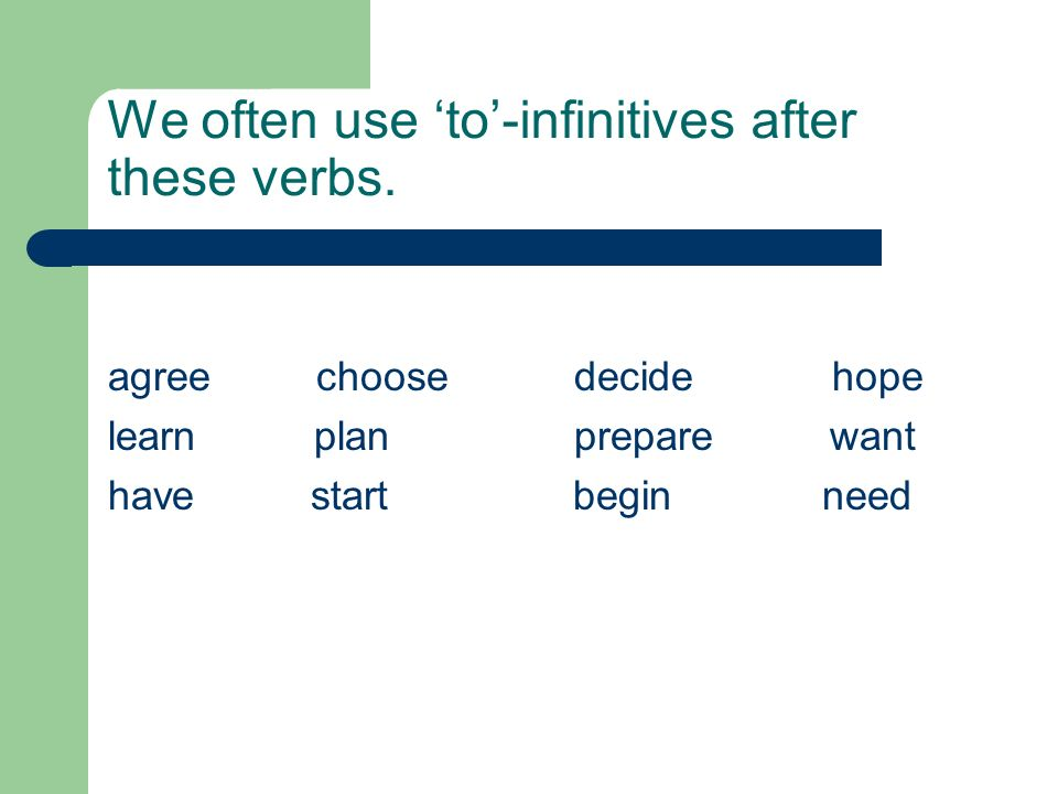 We often use to-infinitives after these verbs.