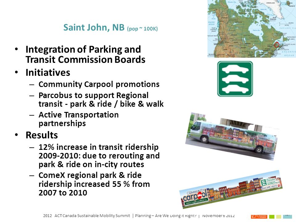 2012 ACT Canada Sustainable Mobility Summit | Planning – Are We Doing it Right? | November 6 2012 10 Major Investment in Bus Rapid Transit & HOT on Hu