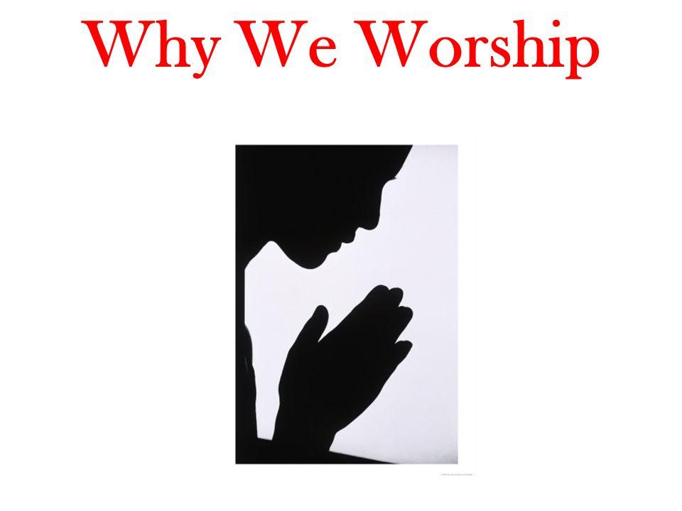 Why We Worship