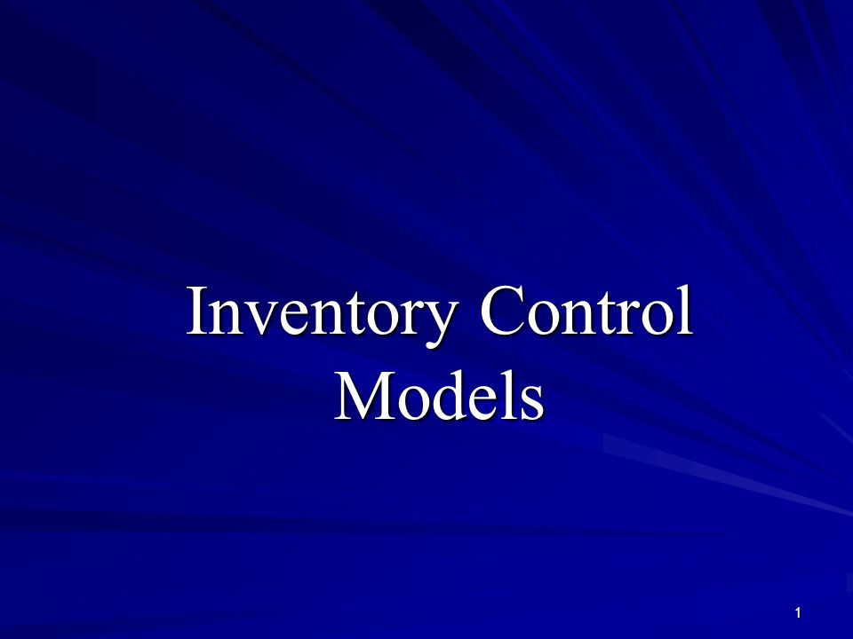 1 Inventory Control Models