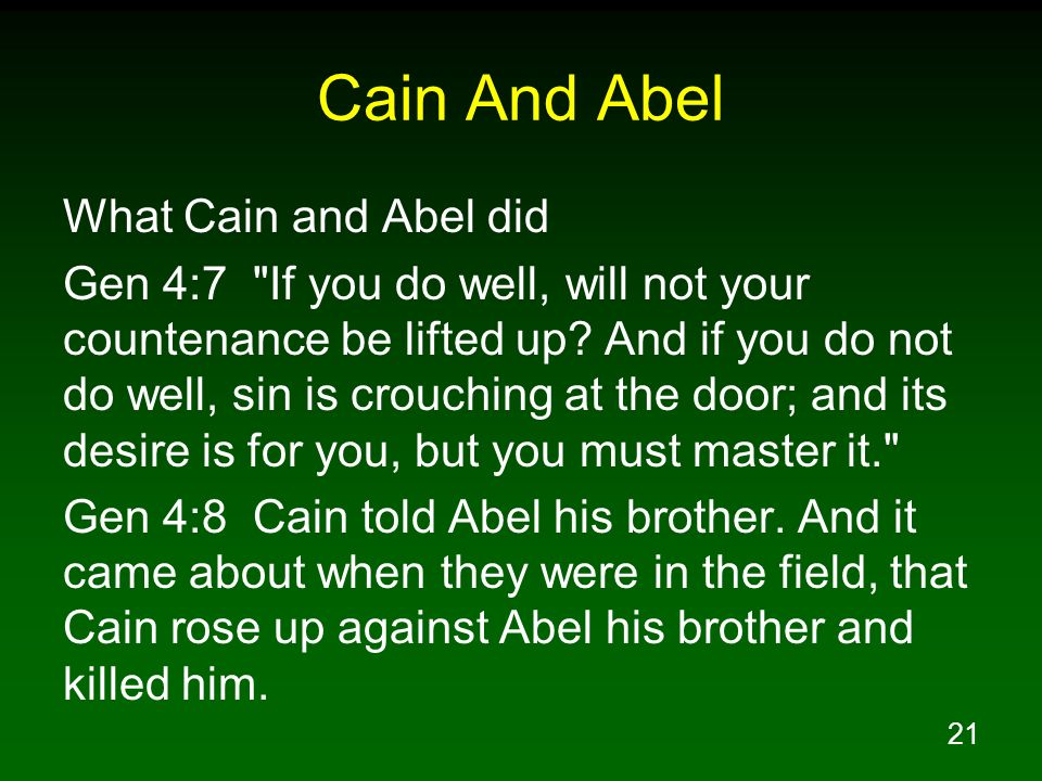 21 Cain And Abel What Cain and Abel did Gen 4:7
