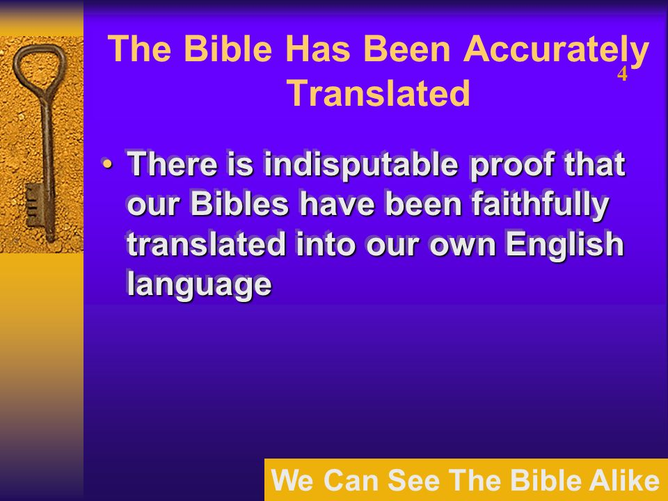 We Can See The Bible Alike 5 The Bible Is Infallible Infallible = absolutely trustworthy or sureInfallible = absolutely trustworthy or sure Cannot lead one into errorCannot lead one into error Every word of the Bible was written by men under the control of the Holy Spirit.