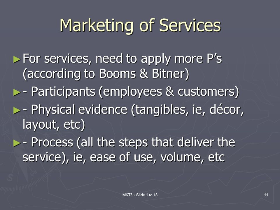 MKT3 - Slide 1 to 1811 Marketing of Services For services, need to apply more Ps (according to Booms & Bitner) For services, need to apply more Ps (ac