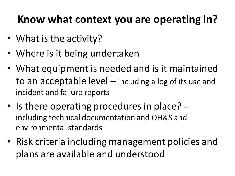 Know what context you are operating in. What is the activity.