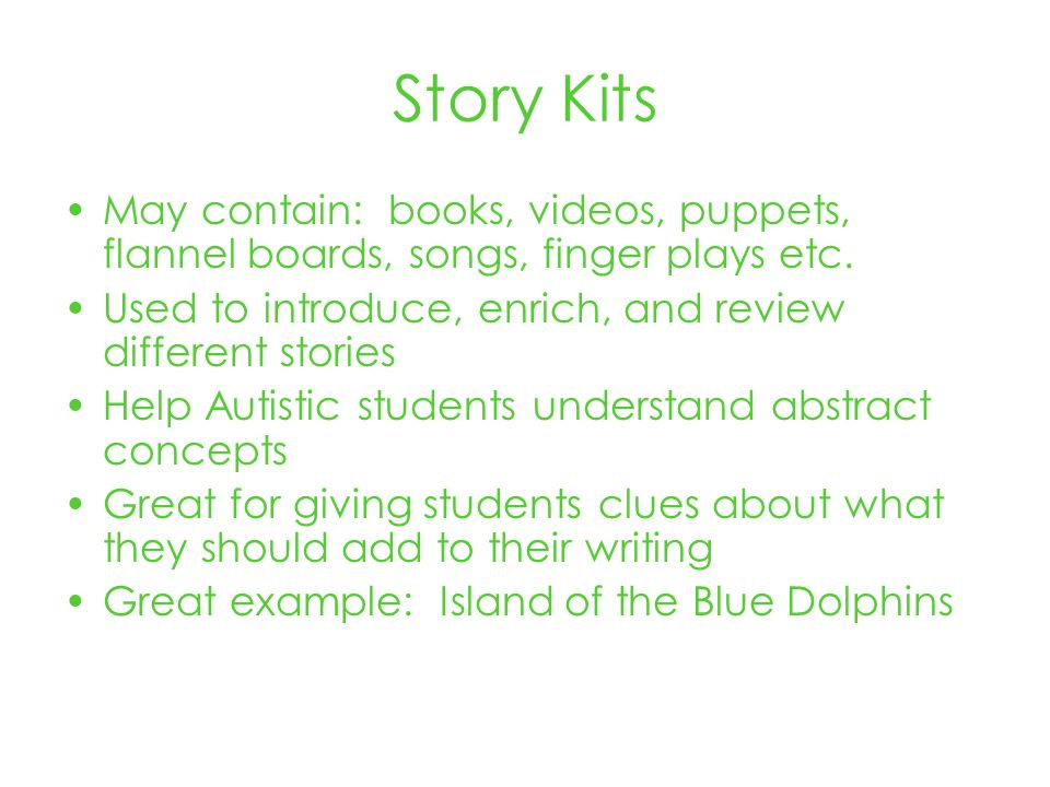 Story Kits May contain: books, videos, puppets, flannel boards, songs, finger plays etc.