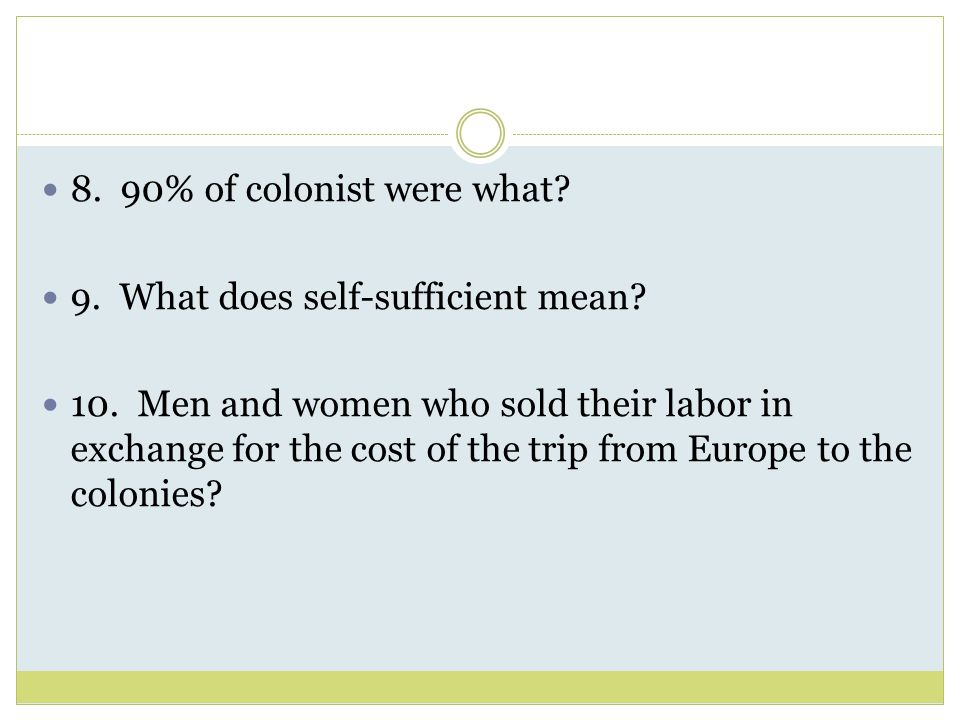 11.How was the typical colonial family different from the families in Europe.