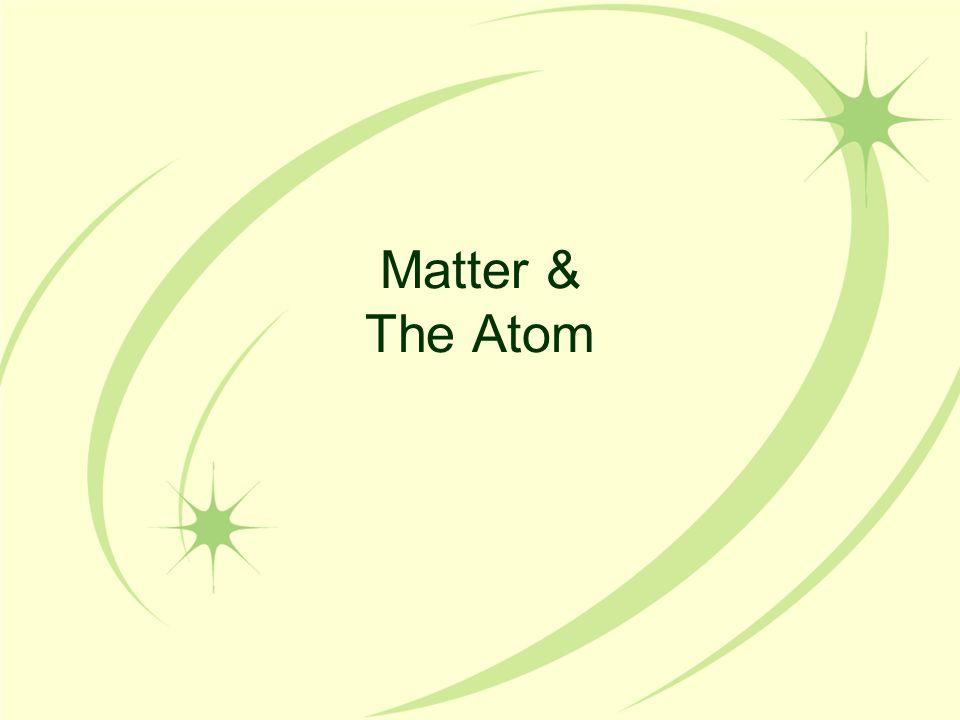 Matter & The Atom