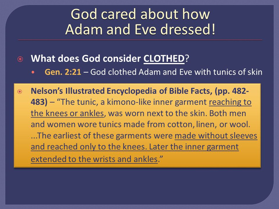 God cared about how Adam and Eve dressed. What does God consider CLOTHED.