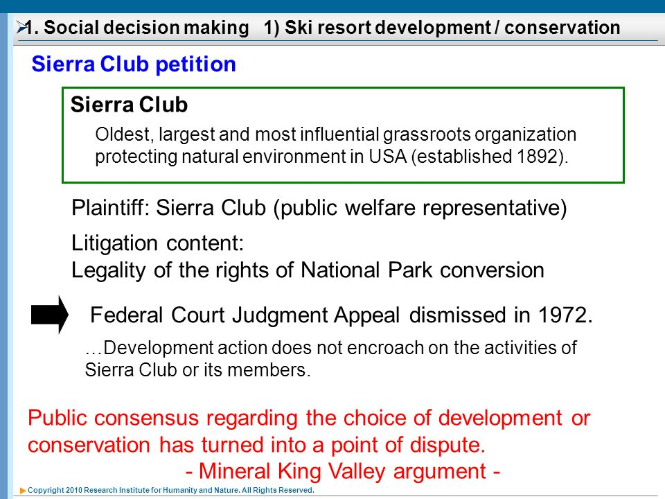 Copyright 2010 Research Institute for Humanity and Nature. All Rights Reserved. Sierra Club petition Sierra Club Oldest, largest and most influential