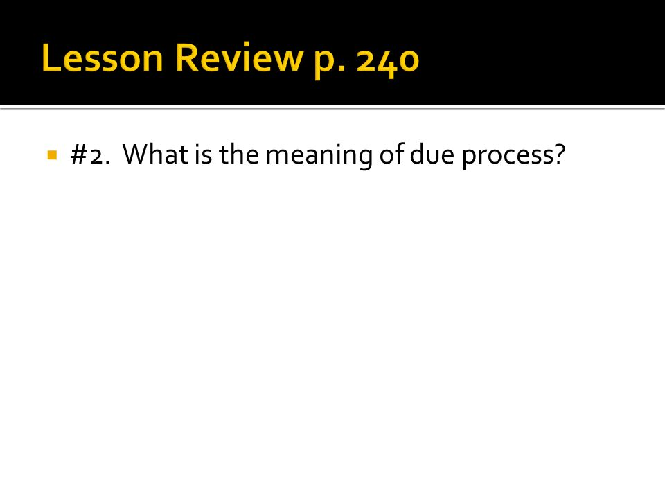 #2. What is the meaning of due process?