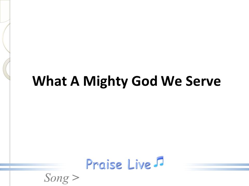 Song > What A Mighty God We Serve