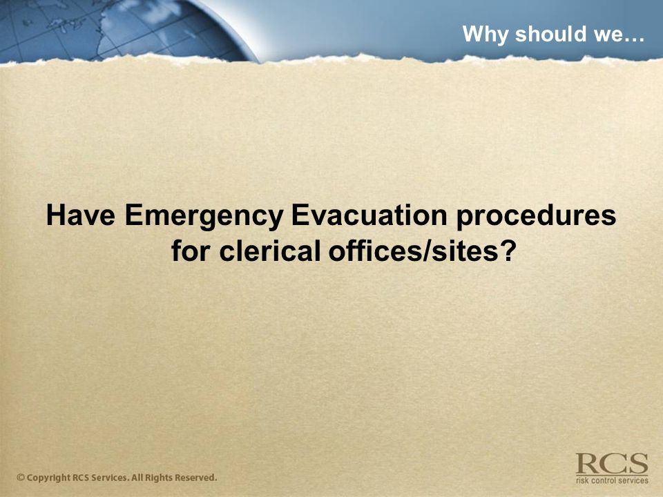 Have Emergency Evacuation procedures for clerical offices/sites? Why should we…