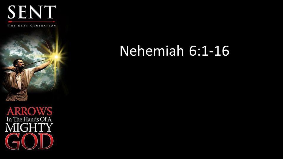 Nehemiah 6:1-16