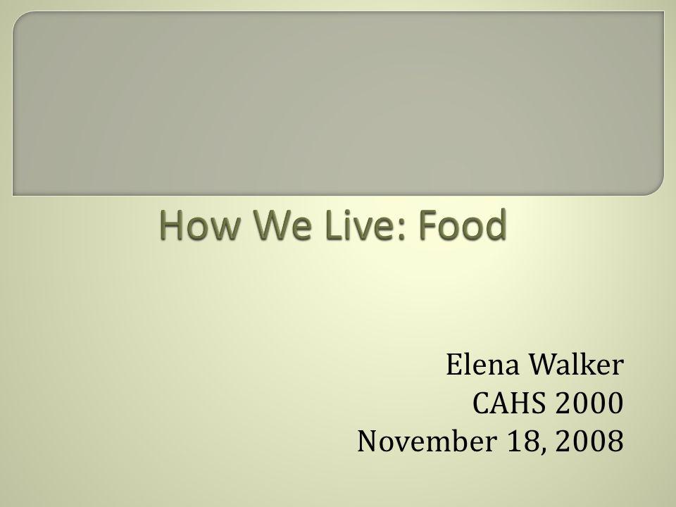 Elena Walker CAHS 2000 November 18, 2008