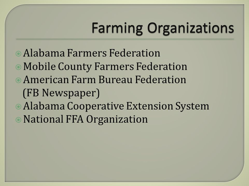 Alabama Farmers Federation Mobile County Farmers Federation American Farm Bureau Federation (FB Newspaper) Alabama Cooperative Extension System National FFA Organization