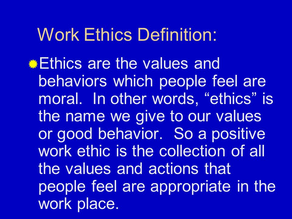 Can you give me a definition of work ethics? What are good work ethics traits?