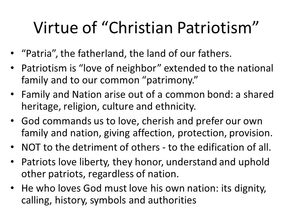 Virtue of Christian Patriotism Patria, the fatherland, the land of our fathers.
