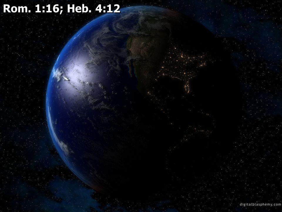 Rom. 1:16; Heb. 4:12