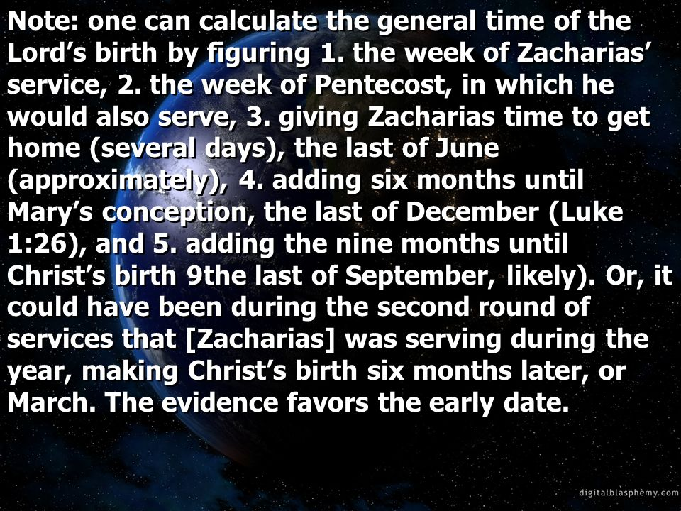 Note: one can calculate the general time of the Lords birth by figuring 1.