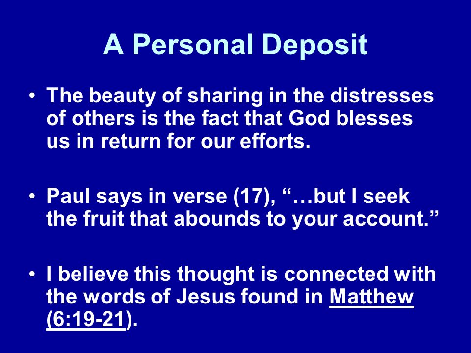 A Pleasing Donation The fruit that abounds to our account happens because God is well-pleased with our efforts to ease the distresses and burdens of others.