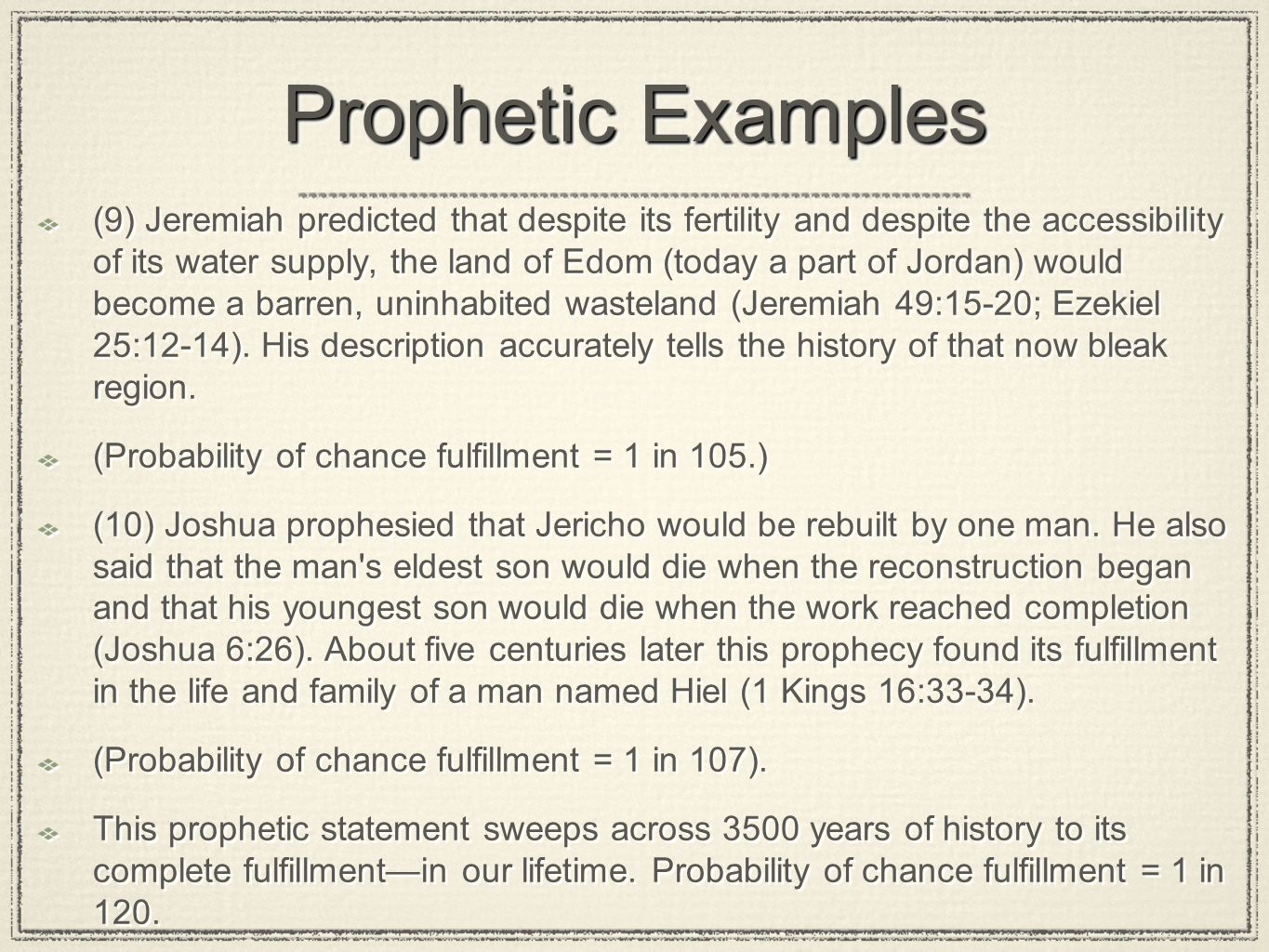 Prophetic Examples (9) Jeremiah predicted that despite its fertility and despite the accessibility of its water supply, the land of Edom (today a part