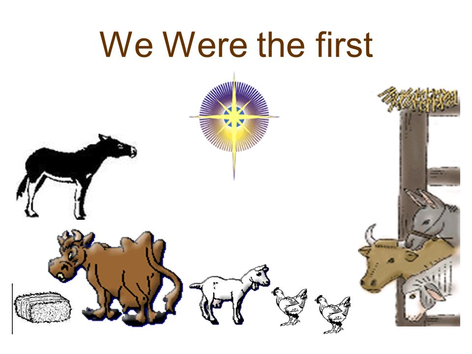 We Were the first