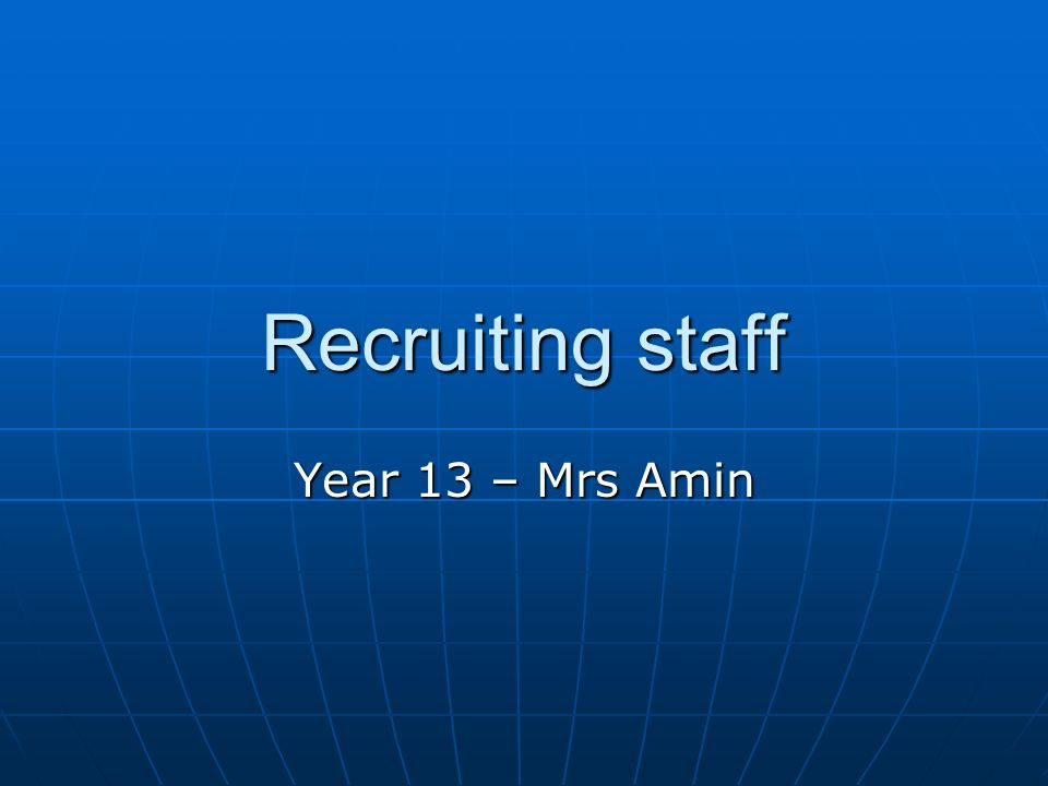 Recruiting staff Year 13 – Mrs Amin