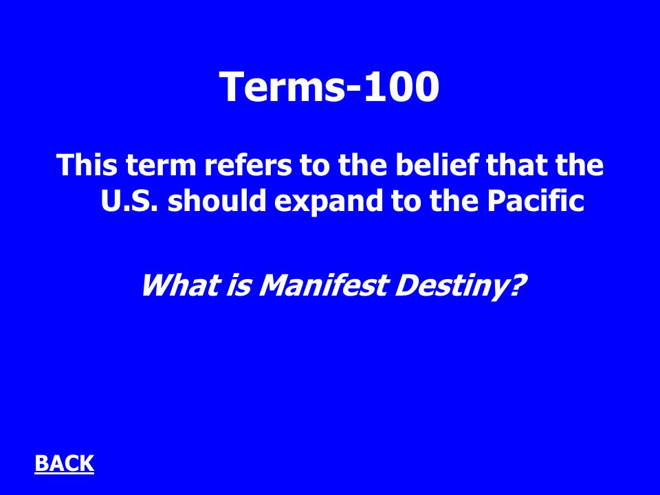 Terms-100 This term refers to the belief that the U.S.