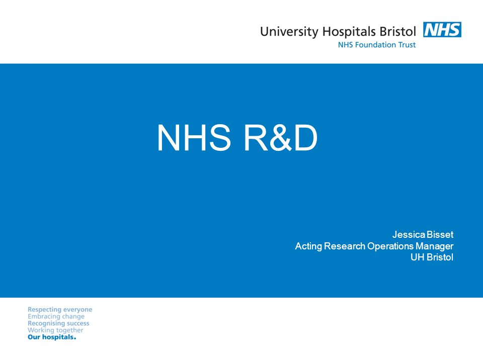 NHS R&D Jessica Bisset Acting Research Operations Manager UH Bristol