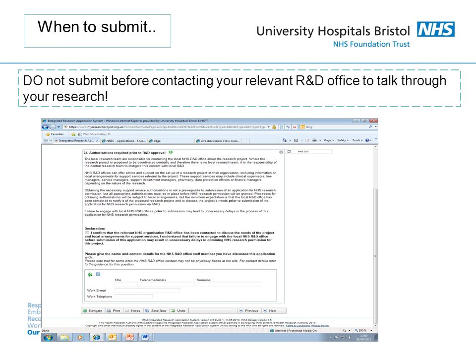 When to submit.. DO not submit before contacting your relevant R&D office to talk through your research!