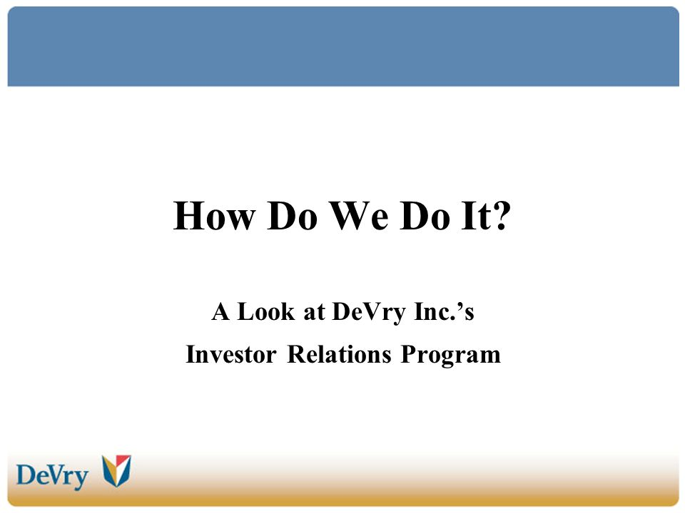 How Do We Do It A Look at DeVry Inc.s Investor Relations Program